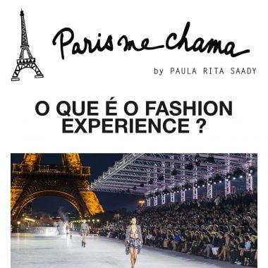O que é Fashion Experience por Paula Saady