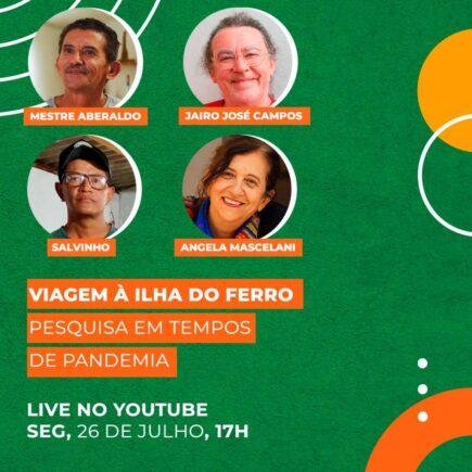 """Museu do Pontal faz a live """"Viagem à Ilha do Ferro – Pesquisa em tempos de pandemia""""_ 26 de julho de 2021 ."""